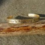 Brass Bracelet Stamped DON'T TELL M..