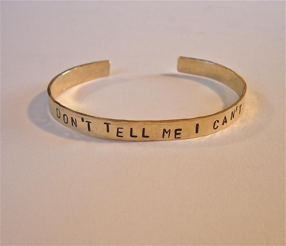 Brass Bracelet Stamped DON'T TELL ME I CAN'T